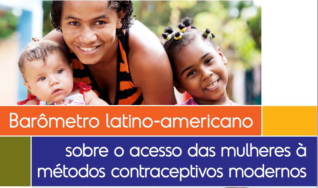 Barômetro latino-americano sobre o acesso das mulheres à métodos contraceptivos modernos